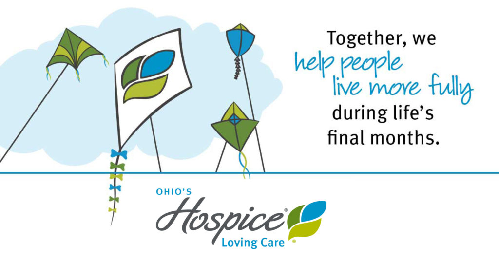Together, we help people live more fully during life's final months. Ohio's Hospice Loving Care